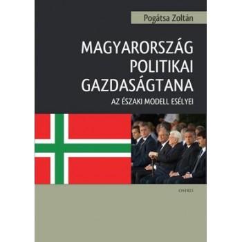 Magyarország politikai gazdaságtana - Az északi modell esélyei  Kiadás éve: 2016  Oldalszám: 258  Formátum: B5