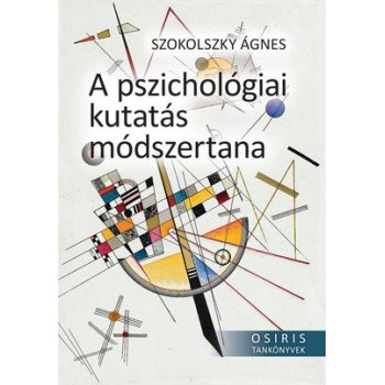 A pszichológiai kutatás módszertana  Kiadás éve: 2020  Oldalszám: 672  Formátum: B/5