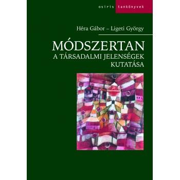 Módszertan - A társadalmi jelenségek kutatása  Kiadás éve: 2014  Oldalszám: 372  Formátum: B5