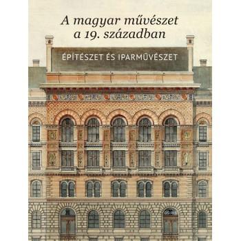 A magyar művészet a  19. században - Építészet és iparművészet  Kiadás éve: 2013  Oldalszám: 736  Formtáum: B5