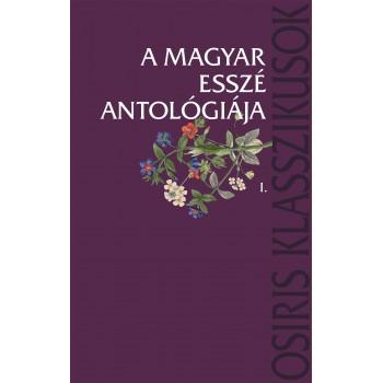 A magyar esszé antológiája I-II.  Kiadás éve: 2006  Oldalszám: 1960  Formátum: A/4
